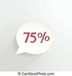 75 Percent Off Speech Bubble - Seventy five percent discount...