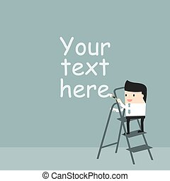 Businessman writing on the wall. The blank for your text....