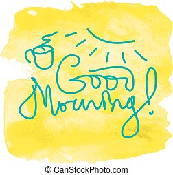 Good morning lettering and hand drawn symbols on the...