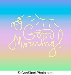 Good morning writing - Good morning lettering and hand drawn...