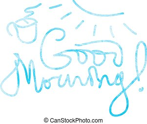Good morning lettering and hand drawn symbols in watercolor,...