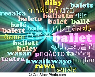 Ballet multilanguage wordcloud background concept glowing -...