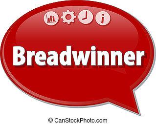 Breadwinner Business term speech bubble illustration -...
