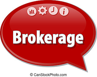 Brokerage Business term speech bubble illustration - Speech...