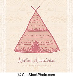 Vector Indian Wigwam Tribal Background. Doodle hand drawn...