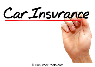 Car Insurance - Hand writing Car Insurance with marker,...