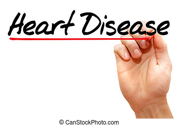 Heart Disease - Hand writing Heart Disease with marker,...