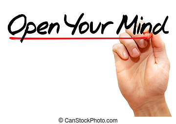 Open Your Mind - Hand writing Open Your Mind with marker,...