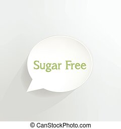 Sugar Free - Sugar free speech bubble.