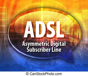ADSL acronym definition speech bubble illustration - Speech...