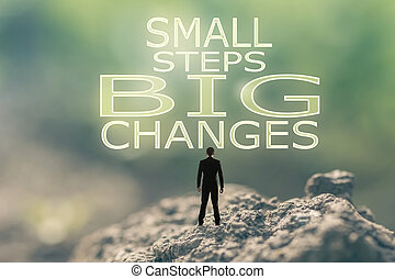 Small Steps Big Changes - Concept of with a person stand in...