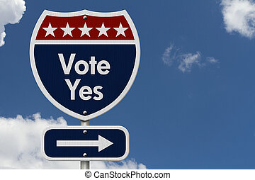 American Vote Yes Highway Road Sign, Red, White and Blue...