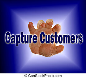 capture customers - Hand is about to grab the phrase capture...