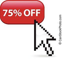 75 Percent Off Button Click - Seventy five percent off...
