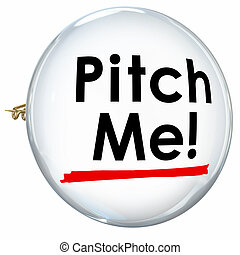 Pitch Me Button Pin Invite Convincing Sales Presentation...