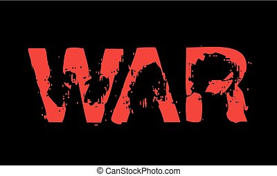 War caption red on black. Dramatic distorted letters with...