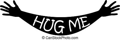 Hug me written in open arms and hands silhouette, vector -...