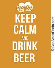 Keep calm and drink beer poster, vector illustration