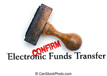 Electronic funds transfer confirm