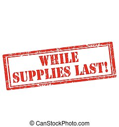 While Supplies Last - Grunge rubber stamp with text While...