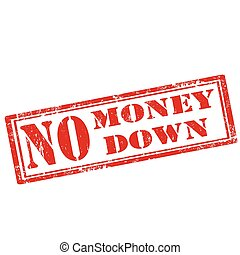 No Money Down - Grunge rubber stamp with text No Money...