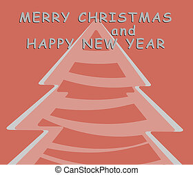 Christmas tree - Christmas Greeting Card , Happy New Year...