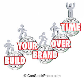 Build Your Brand Over Time People Walking Stepping Up Clocks