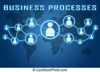 Business Processes concept on blue background with world map...