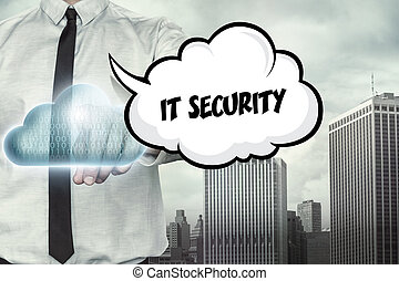 IT security text on cloud computing theme with businessman...