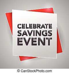 CELEBRATE SAVINGS EVENT, poster design element