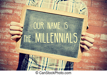 text our name is the millennials in a chalkboard, vignetted...