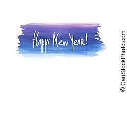 "vector imitation watercolor - blue smear and the inscription ""Happy New Year"""