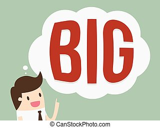 Think big - Businessman and Think Big concept