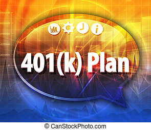 401k plan Business term speech bubble illustration - Speech...