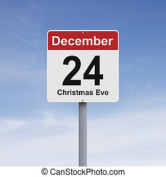 Christmas Eve - Conceptual road sign indicating December 24...