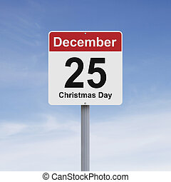 Christmas Day - Conceptual road sign indicating December 25...