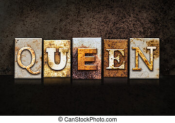 Queen Letterpress Concept on Dark Background - The word...