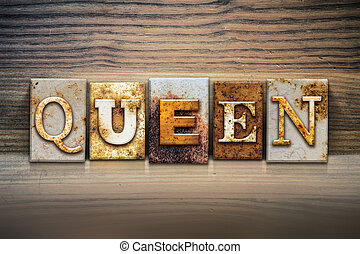 Queen Concept Letterpress Theme - The word QUEEN written in...
