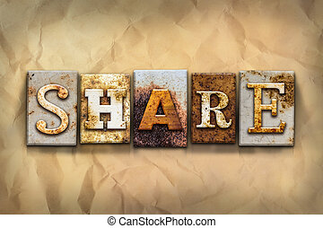 Share Concept Rusted Metal Type - The word SHARE written in...