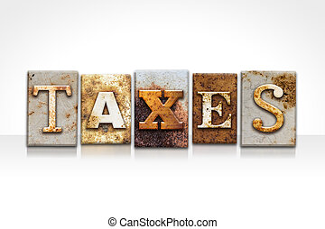 Taxes Letterpress Concept Isolated on White - The word TAXES...