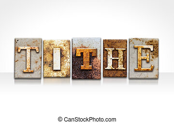 Tithe Letterpress Concept Isolated on White - The word...