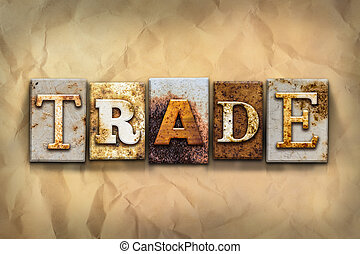 Trade Concept Rusted Metal Type - The word TRADE written in...
