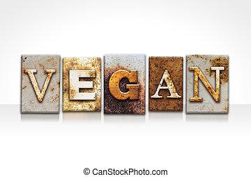 Vegan Letterpress Concept Isolated on White - The word VEGAN...