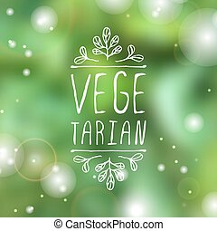 Vegetarian - product label on blurred background -...