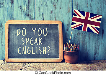 text do you speak english? in a chalkboard, filtered - a...