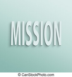 mission - text on the wall or paper, mission