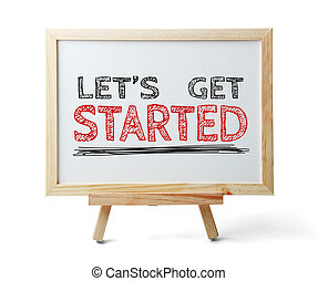 Let us get started - Whiteboard with text Let us get started...