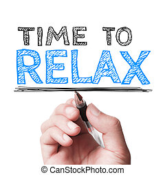 Time to relax - Hand with pen is writing the text Time to...