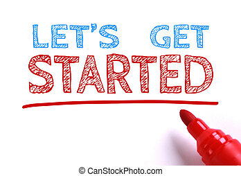 Let us get started - Text Let us get started with red marker...