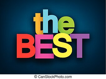 Paper the best sign. - Colorful the best sign over dark blue...